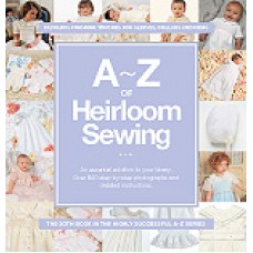 A to Z of Heirloom Sewing